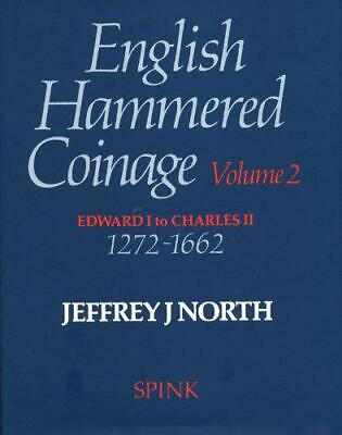 English Hammered Coinage Vol 2: Edward 1 to Charles 11 1272-1662 by North, JJ, N