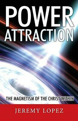 Power Attraction!: The Magnetism of the Christ Within by Lopez, Jeremy