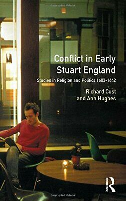 Conflict in Early Stuart England: Studies in Religion and Politics 1603-1642: ,