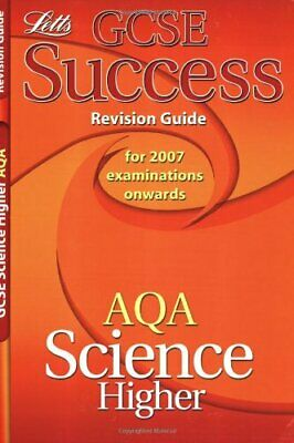 GCSE Success AQA Science Higher Revision Guide (GCSE Success Revision Guides a,
