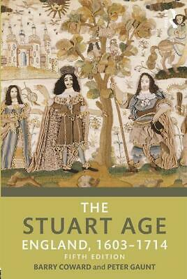 The Stuart Age - Barry Coward / Peter Gaunt - 9781138944176 PORTOFREI