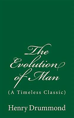 The Evolution of Man: (a Timeless Classic) by Drummond, Henry -Paperback