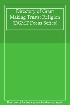 Directory of Grant Making Trusts: Religion (DGMT Focus Series),