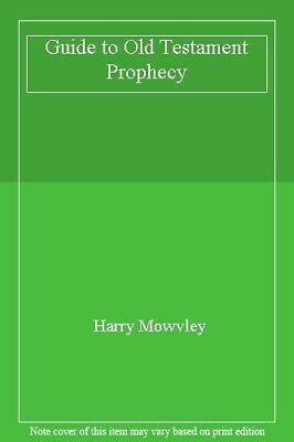 Guide to Old Testament Prophecy,Harry Mowvley