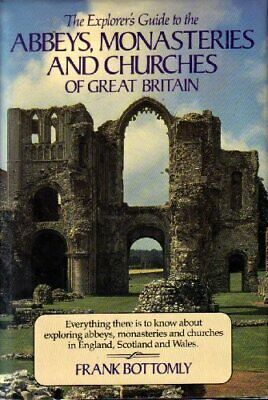 The Explorer's Guide to the Abbeys, Monasteries, and Churches of Great Britain,