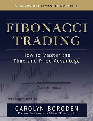 Fibonacci Trading: How to Master the Time and Price Advantage by Carolyn Boroden
