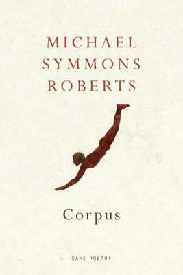 Corpus (Cape Poetry), Michael Symmons Roberts, Good Condition Book, ISBN 9780224