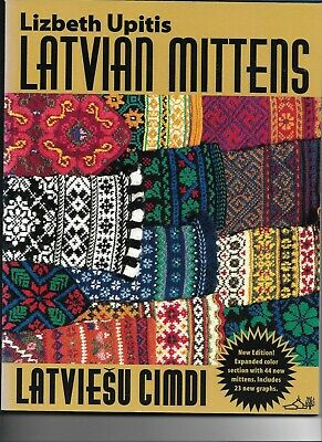 Latvian Mittens. Traditional Designs and Techniques by Lizbeth Upitis