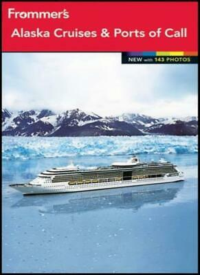 Frommer's Alaska Cruises and Ports of Call 2012 (Frommer′s Color Complete),Fra