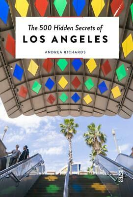 The 500 Hidden Secrets of Los Angeles - Andrea Richards / Giovann Simione