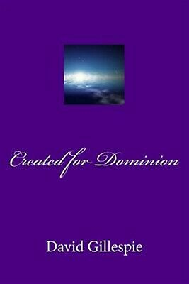 Created for Dominion by Gillespie, MR David M. -Paperback