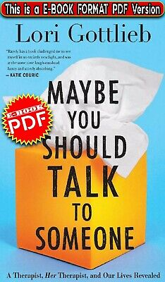 Maybe You Should Talk to Someone: A Therapist, Her Therapist, and Our Lives[PDF]