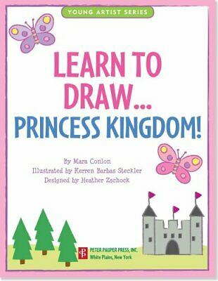 Learn to Draw Princess Kingdom! Easy Step-By-Step Drawing Guide 9781441305589