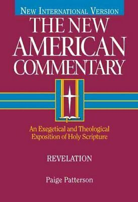 The New American Commentary: Revelation : An Exegetical and Theological...
