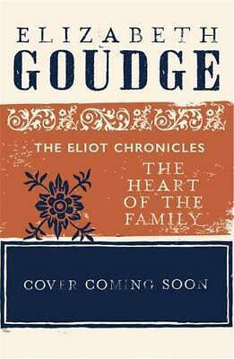 The Heart of the Family: Book Three of The Eliot, Goudge, Elizabeth, Excellent