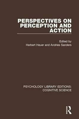 Perspectives On Perception et Action (Psychologie Library Editions : Cognitif Sc