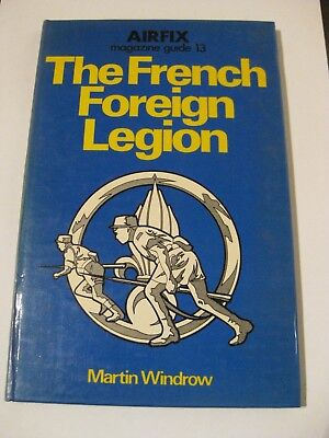 Airfix Magazine Guide 13 - French Foreign Legion Book - Martin Windrow - 1976
