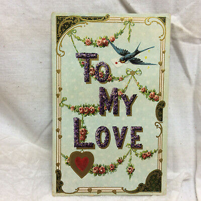 Vintage Postcard Embossed To My Love Greeting Floral Motif Ornate