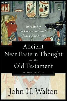 Ancient Near Eastern Thought and the Old Testament: Introducing t 9781540960214