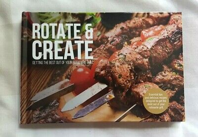 Rotisserie Grill Rotate And Create Cook Book New