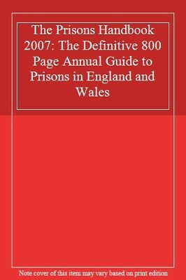 The Prisons Handbook 2007: The Definitive 800 Page Annual Guide to Prisons in ,