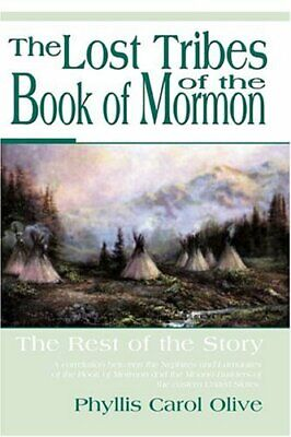 The Lost Tribes of the Book of Mormon by Olive, Phyllis Carol