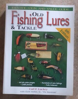 Old Fishing Lures & Tackle 6th Edition Identification and Value Guide 4Charity