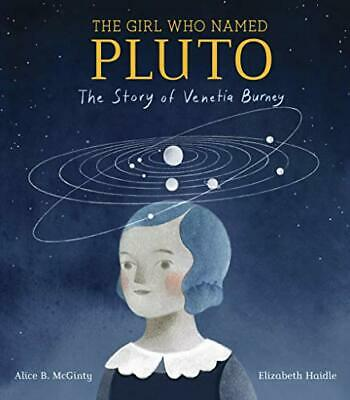 The Girl Who Named Pluto by Alice B. McGinty, Elizabeth Haidle