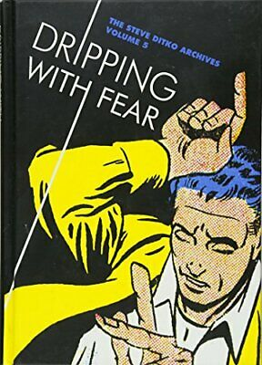 Dripping with Fear by Steve Ditko, Blake Bell