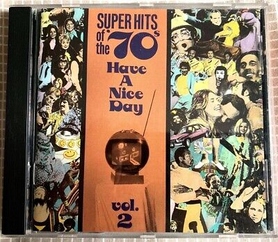 Super Hits of the '70s: Have a Nice Day, Vol. 2 by Various Artists (CD,1990)
