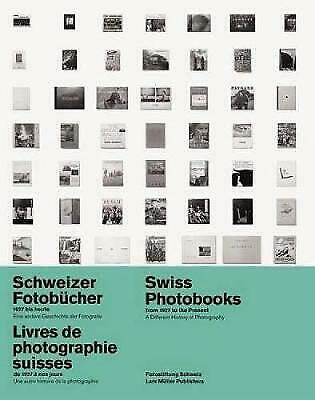 Swiss Photobooks from 1927 to the Present, Peter Pfrunder
