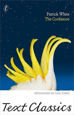 The Cockatoos by Patrick White Paperback Book Free Shipping!