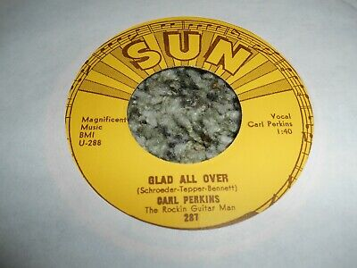 Carl Perkins Glad All Over / Lend Me Your Comb Sun 288 Vintage 45 Rpm Record