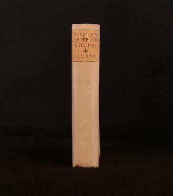 1924 A History of French Etching F. L. Leipnik Illustrated FIrst Edition