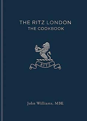 The Ritz London: The Cookbook by The Ritz Hotel (London) Limited,Williams, John,