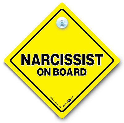 NARCISSIST on Board Sign, Suction Cup Car Sign, Joke Vehicle Window Sign