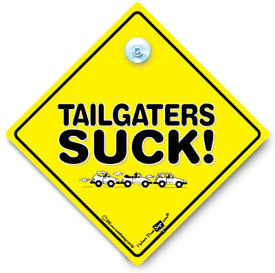 Tailgaters Suck Car Sign, Anti Tailgating Sign, Bumper Humper Sign, Bully Driver