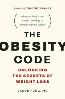 The Obesity Code Unlocking the Secrets of Weight Loss 9781771641258 | Brand New
