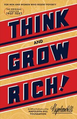 Think and Grow Rich The Original, an Official Publication of th... 9781937879501