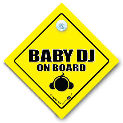 BABY DJ On Board Car Sign, DJ Baby Sign, Baby On Board Sign, Suction Cup Sign