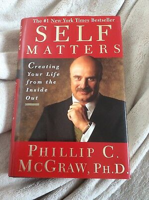 Self Matters Creating Your Life from the Inside Out Dr Phil McGraw 2001 Hardbnd