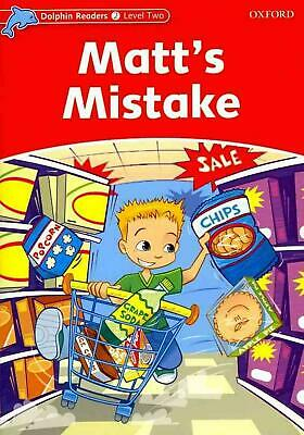Dolphin Readers Level 2: Matt's Mistake by Di Taylor (English) Paperback Book Fr