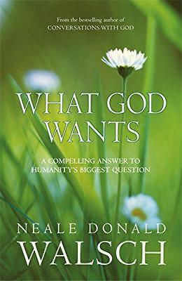 What God Wants: A Compelling Answer to Humanity's Biggest Question (Conversation