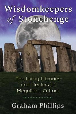 Wisdomkeepers of Stonehenge: The Living Libraries and Healers of Megalithic Cult