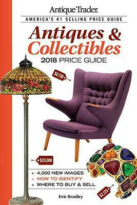 Antique Trader Antiques & Collectibles Price Guide 2018 by , NEW Book, FREE & FA
