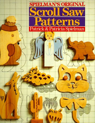 Original Scroll Saw Pattern Book, Spielman, Patricia, Spielman, Patrick, Good Co