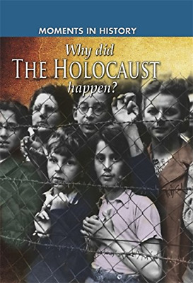 Why did the Holocaust happen? (Moments in History), Sheehan, Sean, Good Conditio