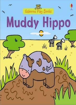 Muddy Hippo (Play Books),Felicity Brooks, Rachel Wells