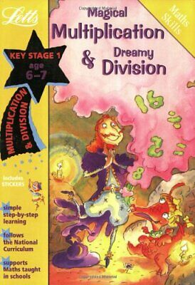 Magical Multiplication and Dreamy Division Age 6-7 (Letts Magical Skills): Mul,