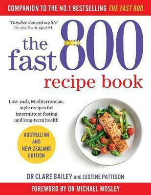 The Fast 800 Recipe Book: Australian and New Zealand edition by Justine Pattison